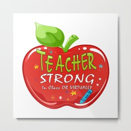 Teacher Strong In-Class or Virtually Back To School 2020 T-Shirt  Metal Print