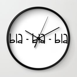 bla-bla-bla Wall Clock