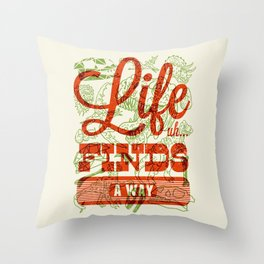 Life Finds A Way Throw Pillow