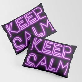 Keep calm neon style Pillow Sham