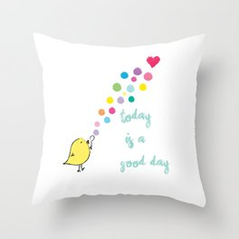 Today is a Good Day. Throw Pillow