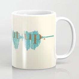 Shut Up Yo' Coffee Mug