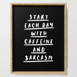 Start Each Day With Caffeine and Sarcasm black-white sassy coffee poster home room wall decor Serving Tray