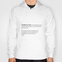 law Hoodies featuring Tucker's Law by brilliantbutton