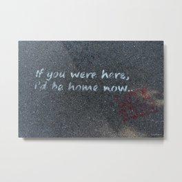 If You Were Here... Metal Print