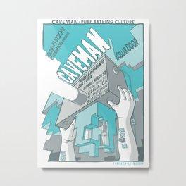 CAVEMAN in Visalia Metal Print