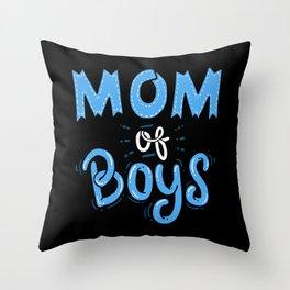 Mom of Boys. - Gift Throw Pillow