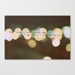 And I Wonder if Anyone is Really Happy Canvas Print