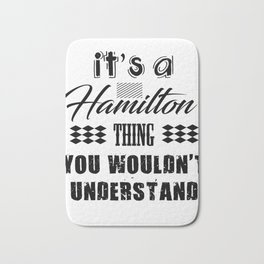 It's A Hamilton Thing Bath Mat