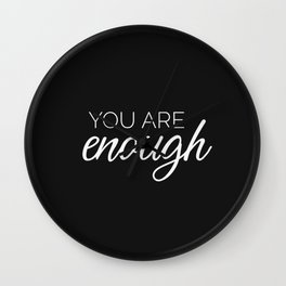 You are enough - black Wall Clock