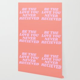 be the love you never received Wallpaper