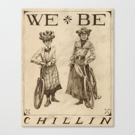 WE BE CHILLIN Canvas Print