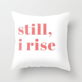 still I rise IX Throw Pillow