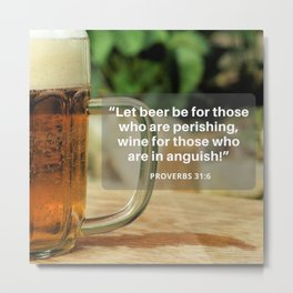 Beer & Wine Proverb Metal Print