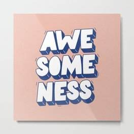 Awesomeness Metal Print