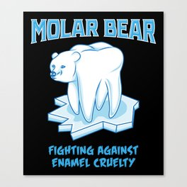 Molar Bear! - Gift Canvas Print