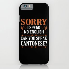 Sorry Speak no English Only Mandarine Chinese iPhone Case
