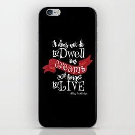 Dwell on Dreams - Black iPhone Skin