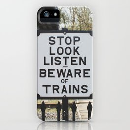 Beware Of Trains iPhone Case