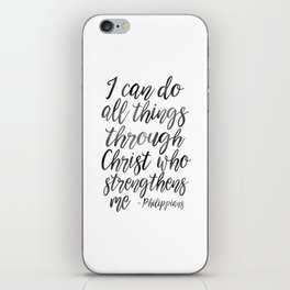 I Can Do All Things Through Christ Who Strengthens Me, Philippians Quote,Christian Art,Bible Verse,H iPhone Skin