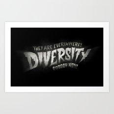 For Fear of Diversity Art Print