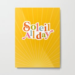 Soleil All day - Positivity in Bright Yellow Metal Print