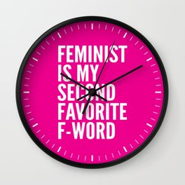 Feminist is My Second Favorite F-Word (Pink) Wall Clock