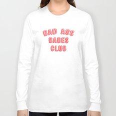BAD ASS BABES CLUB Long Sleeve T-shirt