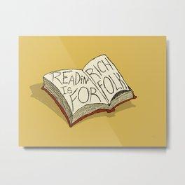 Readin' is for Rich Folk! Metal Print