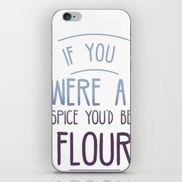 If You Were A Spice iPhone Skin