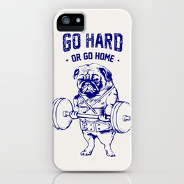 Go Hard Or Go Home Pug In Blue iPhone Case