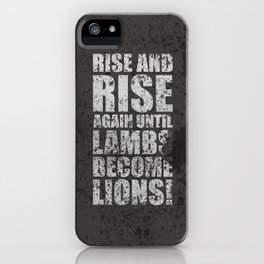 Lab No. 4 - Rise and rise again until lambs become lions Life Motivating Quotes Poster iPhone Case
