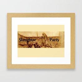 Slaughter Party Framed Art Print