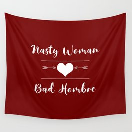 Nasty Woman Bad Hombre Love Wall Tapestry