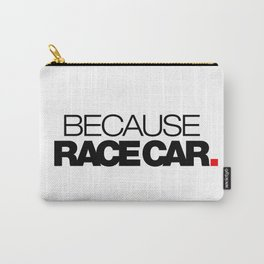 BECAUSE RACE CAR v1 HQvector Carry-All Pouch
