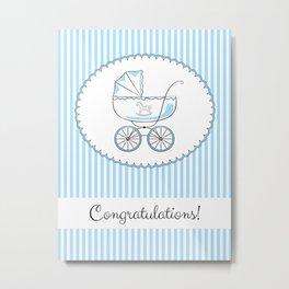 Congratulations! Variant for a boy. Metal Print