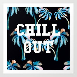 Chill Out Art Print