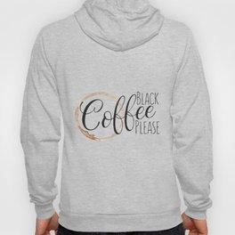 Black Coffee Please Hoody
