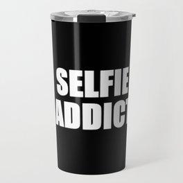 Selfie Addict Travel Mug