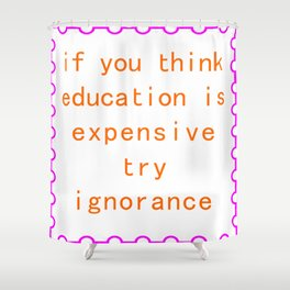 quote/education Shower Curtain