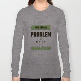 Well defined problem Long Sleeve T-shirt