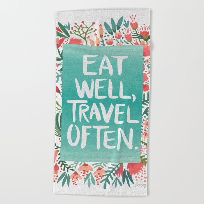 Eat Well, Travel Often Bouquet Beach Towel