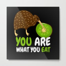 You Are What You Eat Kiwi Bird Fruit Metal Print
