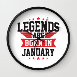 LEGENDS ARE BORN IN JANUARY Wall Clock