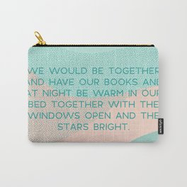 we would be together Carry-All Pouch