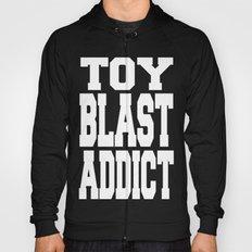 Toy Blast Addict Hoody