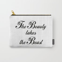 The Beauty takes the beast Carry-All Pouch