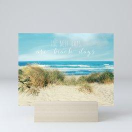 the best days are beach days Mini Art Print