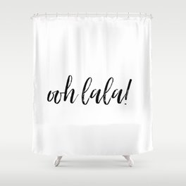 ooh lala! Shower Curtain