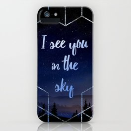 I See You In The Sky Typography Design iPhone Case